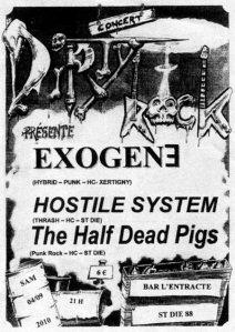Exogene + Hostile System + Half Dead Pigs à l'Entracte