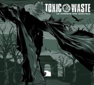 toxic_waste_commun_des_mortels