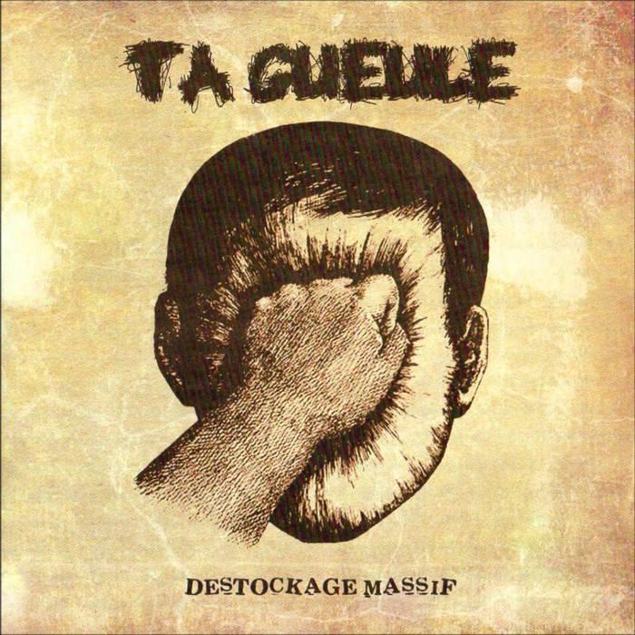 Ta Gueule Destockage Massif